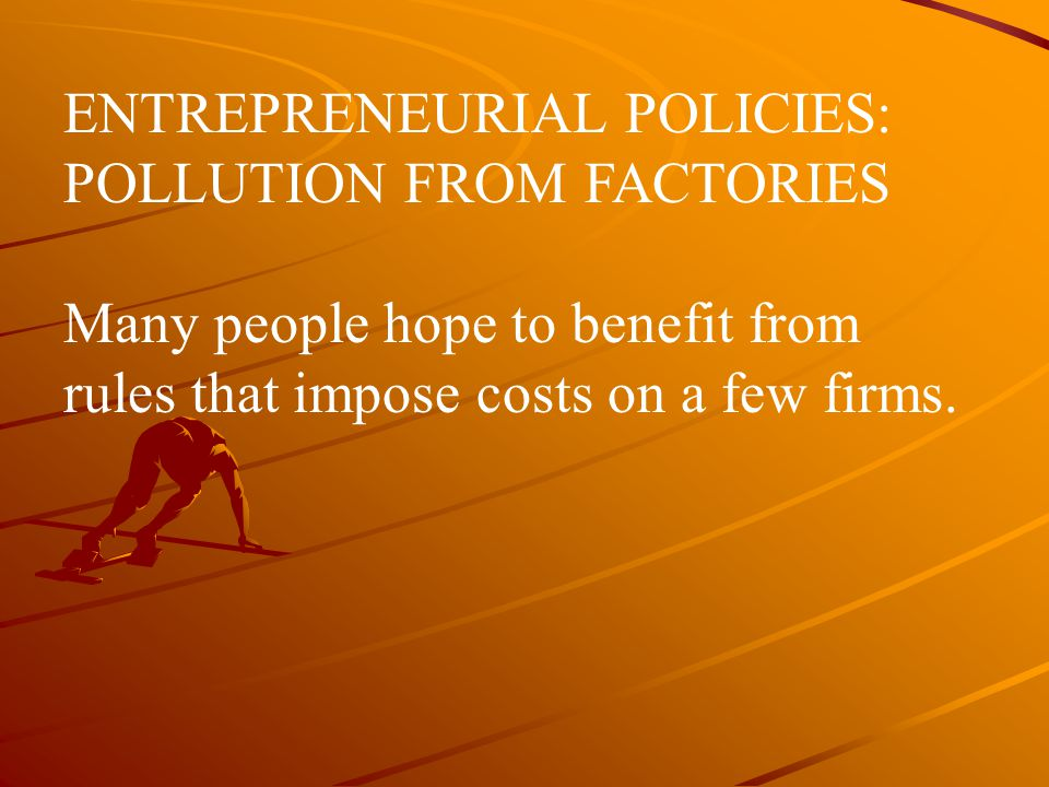 ENTREPRENEURIAL POLICIES: POLLUTION FROM FACTORIES