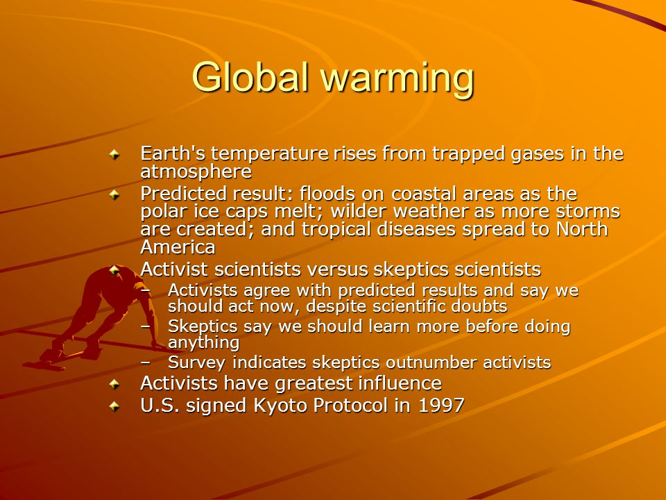 Global warming Earth s temperature rises from trapped gases in the atmosphere.