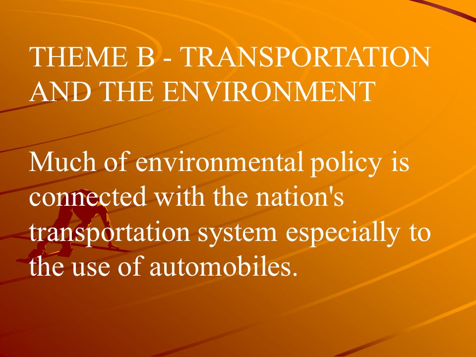 THEME B - TRANSPORTATION AND THE ENVIRONMENT