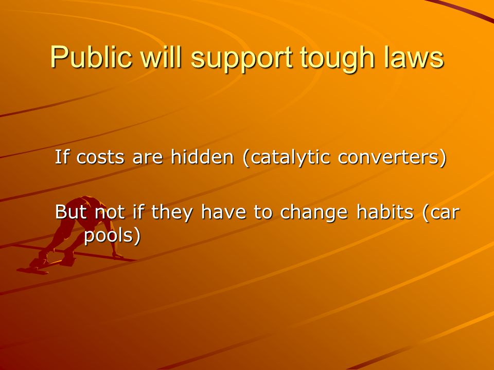 Public will support tough laws