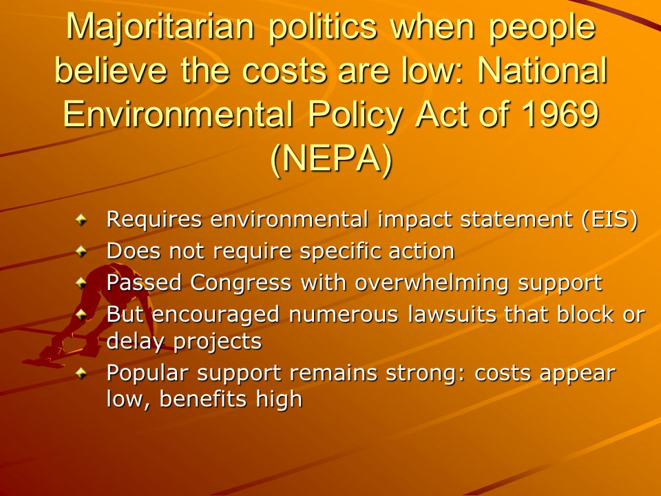 Majoritarian politics when people believe the costs are low: National Environmental Policy Act of 1969 (NEPA)