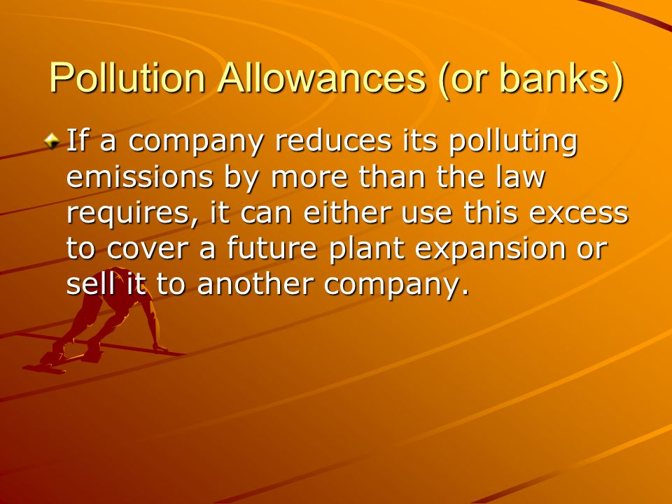 Pollution Allowances (or banks)
