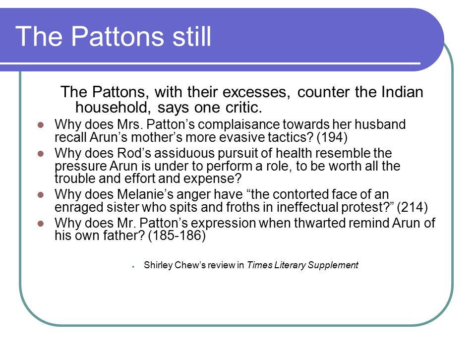 The Pattons still The Pattons, with their excesses, counter the Indian household, says one critic.
