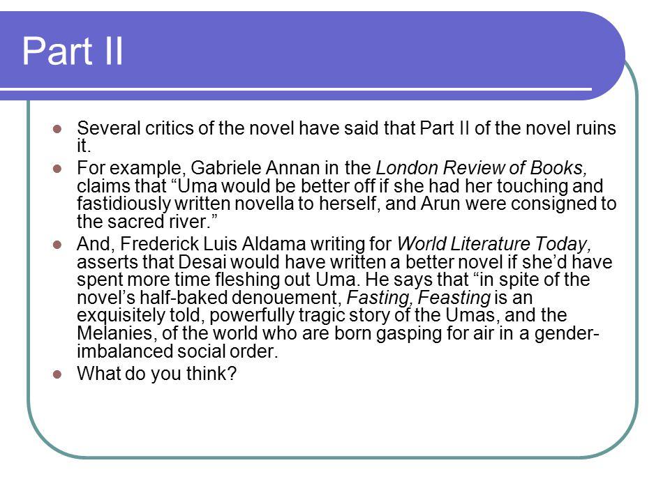Part II Several critics of the novel have said that Part II of the novel ruins it.
