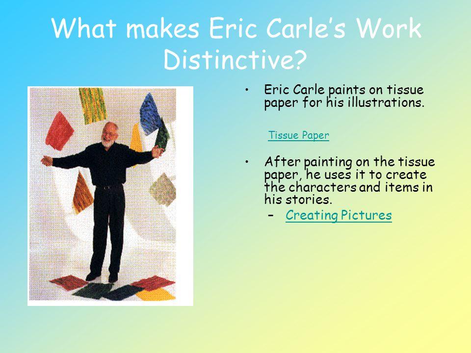 What makes Eric Carle's Work Distinctive
