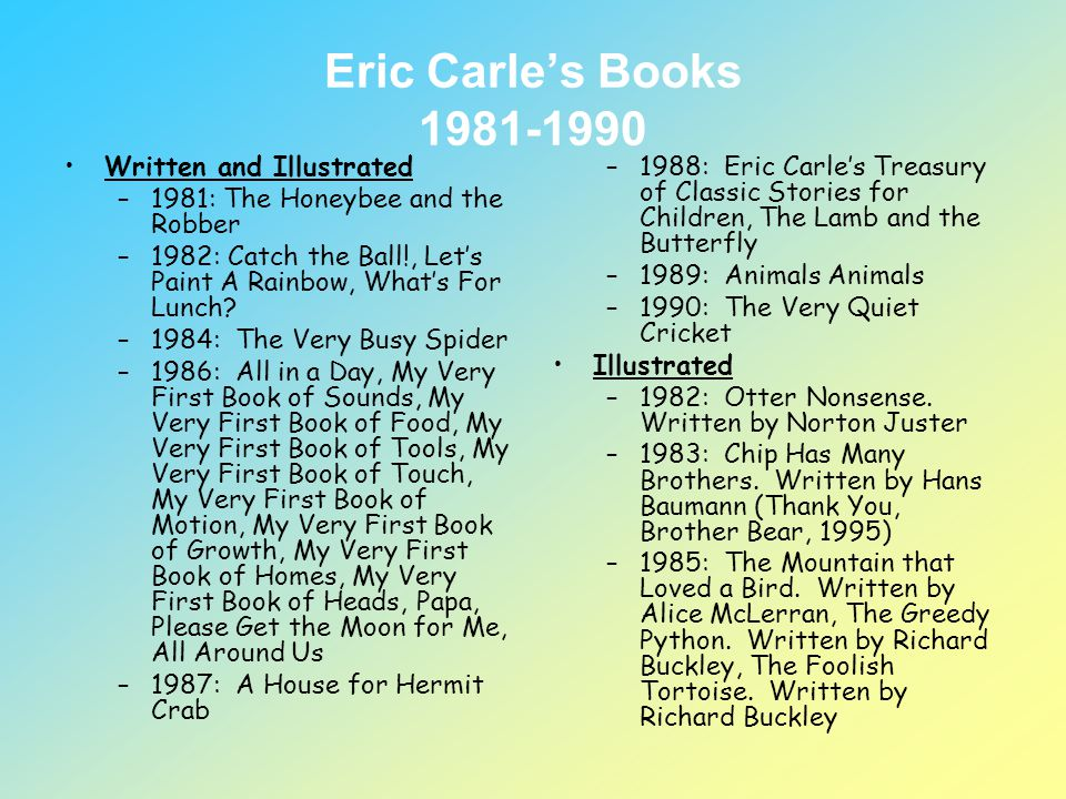 Eric Carle's Books 1981-1990 Written and Illustrated