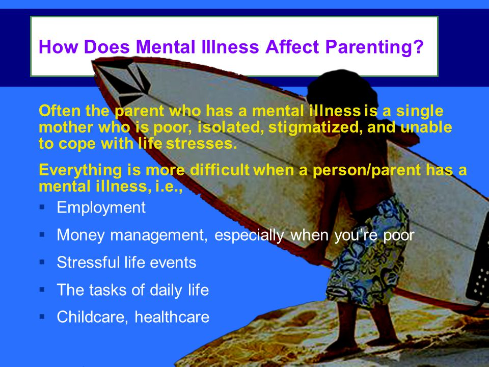 How Does Mental Illness Affect Parenting