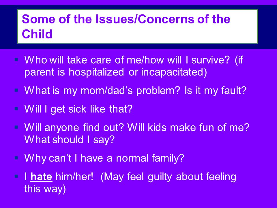Some of the Issues/Concerns of the Child