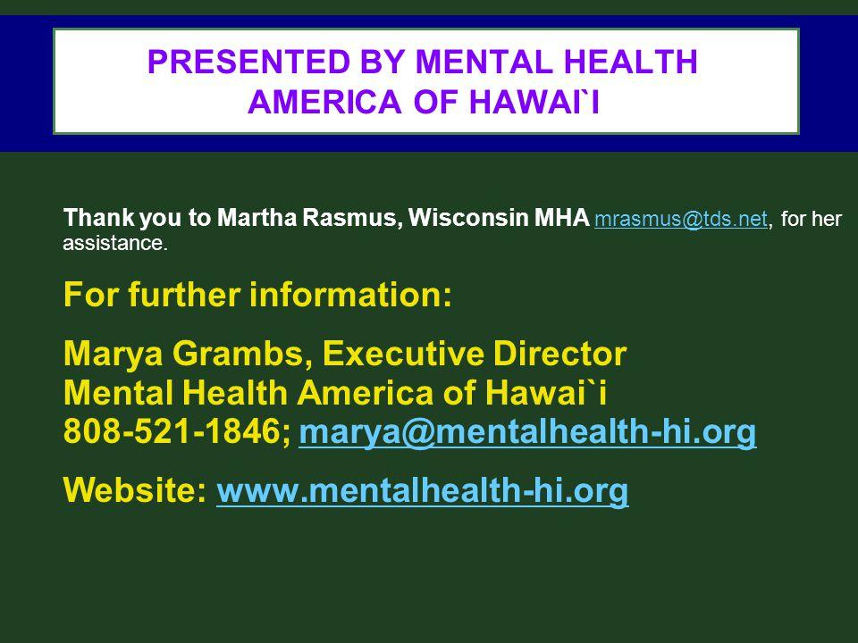 PRESENTED BY MENTAL HEALTH AMERICA OF HAWAI`I