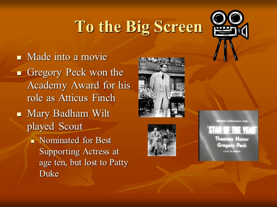 To the Big Screen Made into a movie