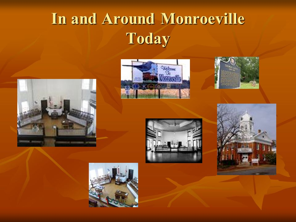 In and Around Monroeville Today