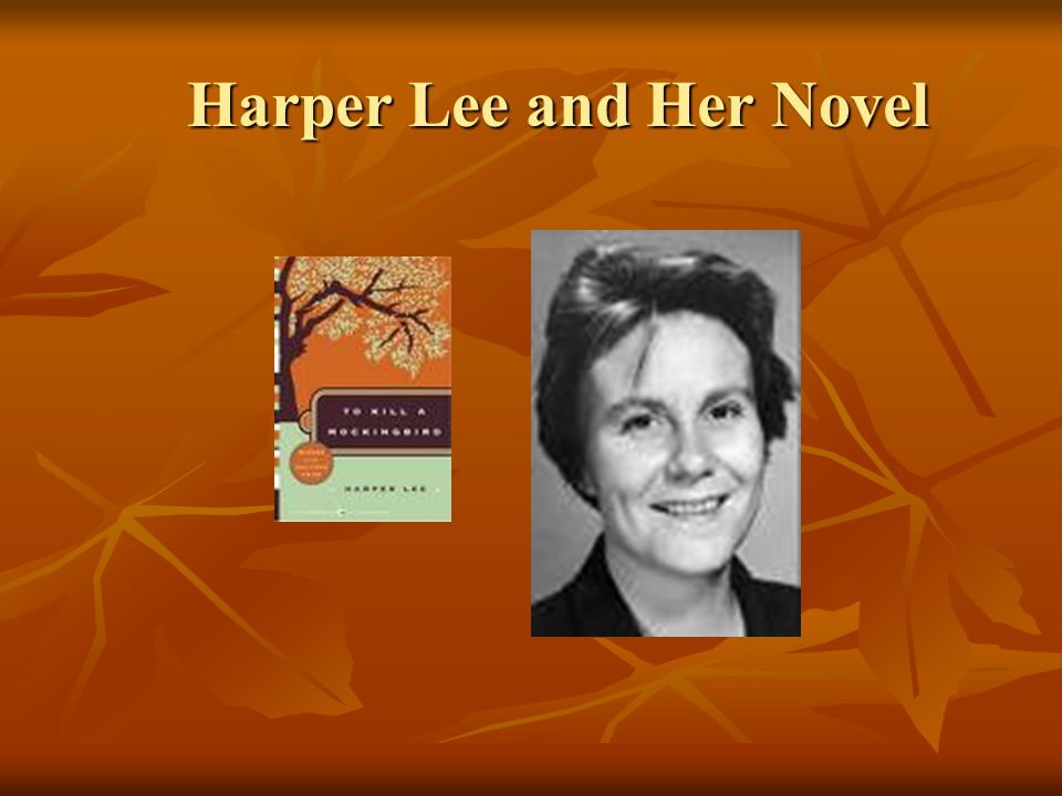 Harper Lee and Her Novel