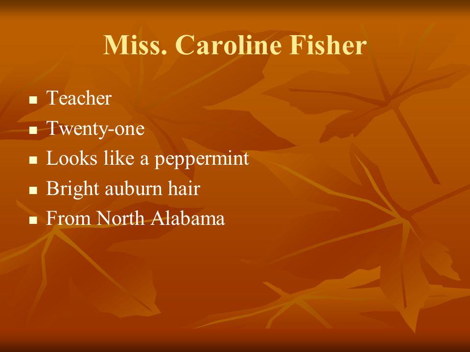 Miss. Caroline Fisher Teacher Twenty-one Looks like a peppermint