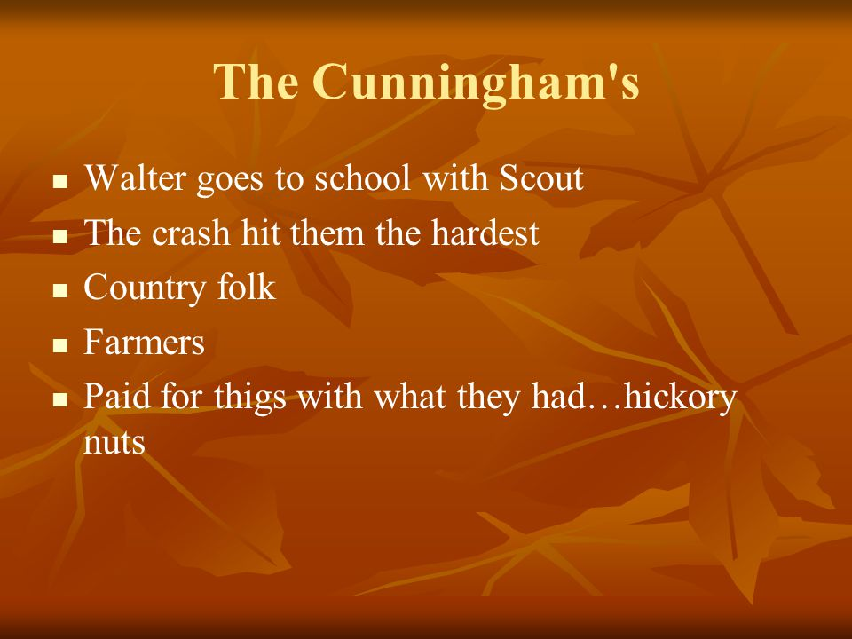 The Cunningham s Walter goes to school with Scout