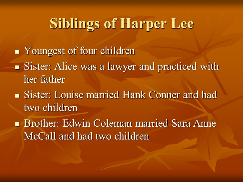 Siblings of Harper Lee Youngest of four children