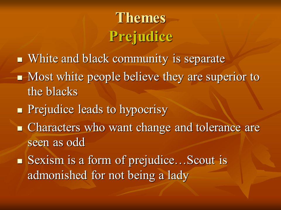 Themes Prejudice White and black community is separate