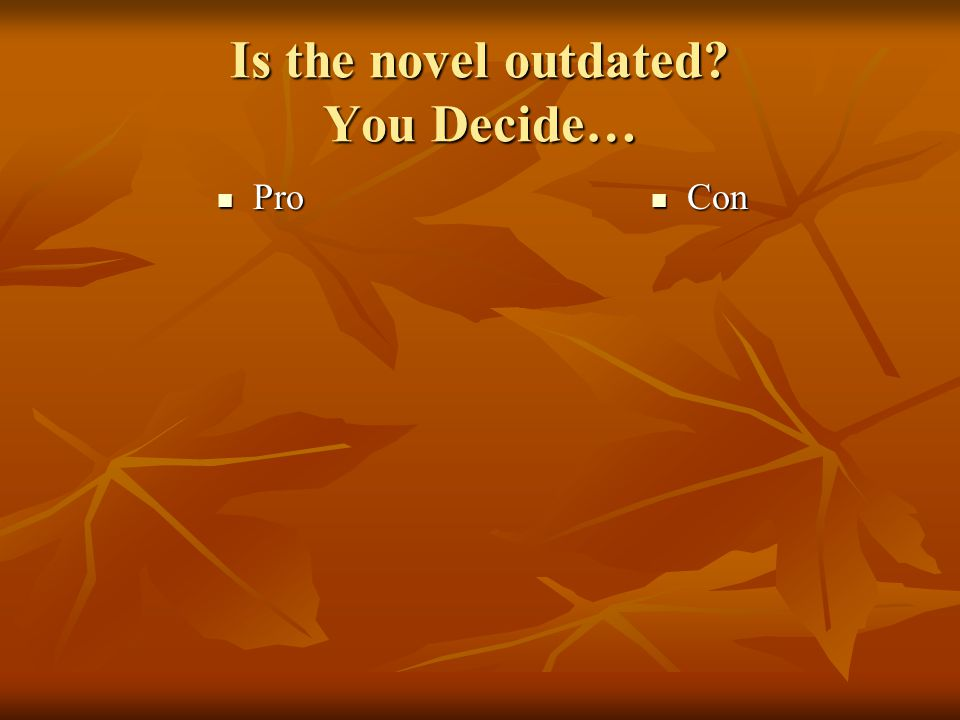 Is the novel outdated You Decide…