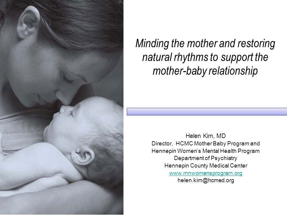 Minding the mother and restoring natural rhythms to support the mother-baby relationship