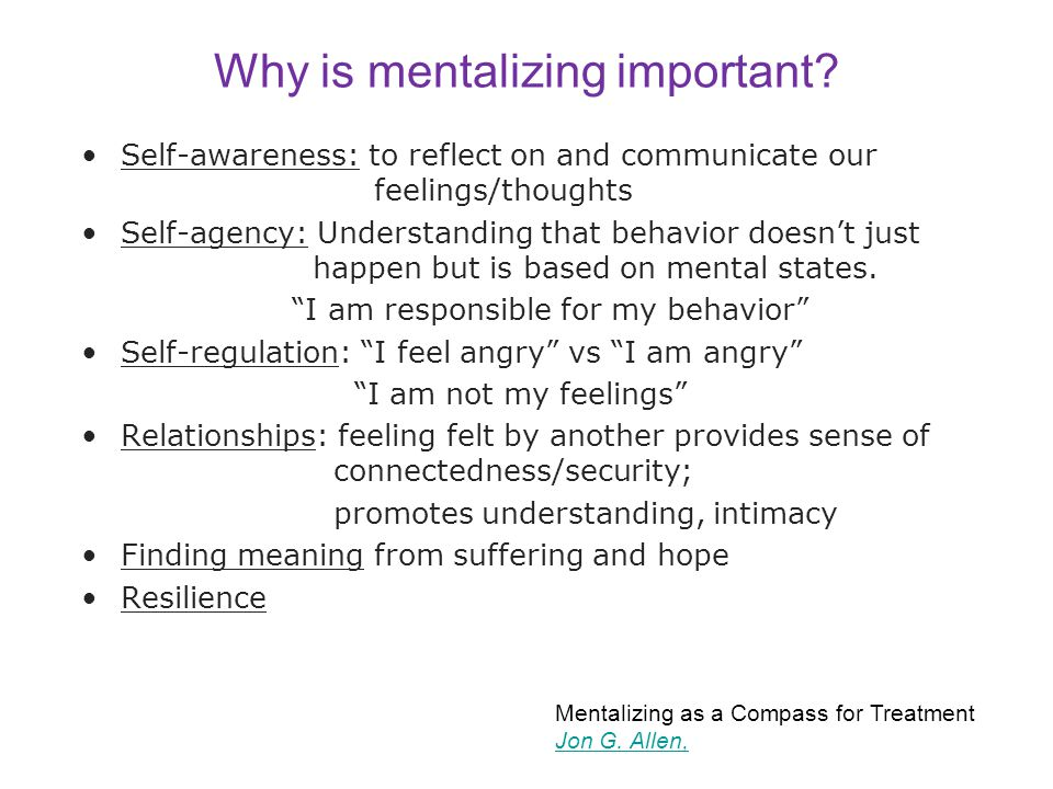 Why is mentalizing important