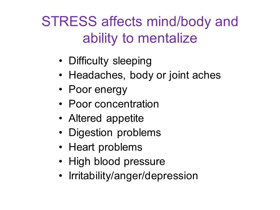 STRESS affects mind/body and ability to mentalize