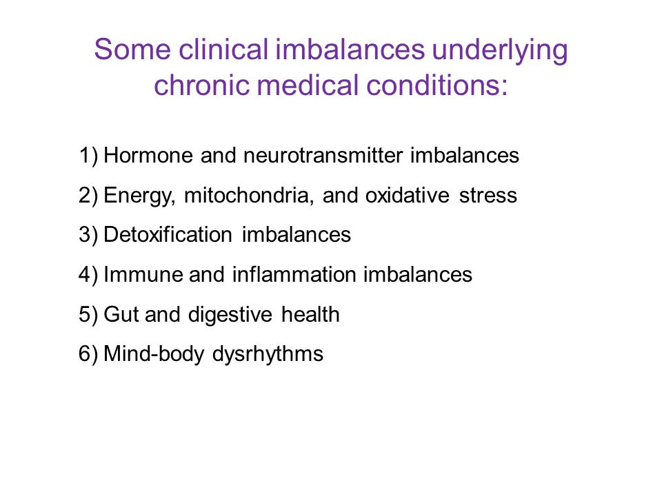 Some clinical imbalances underlying chronic medical conditions: