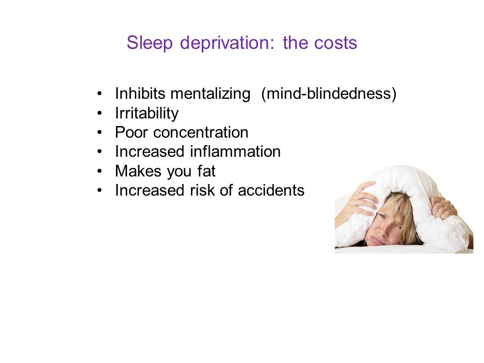 Sleep deprivation: the costs