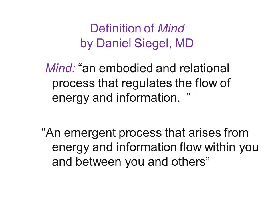 Definition of Mind by Daniel Siegel, MD