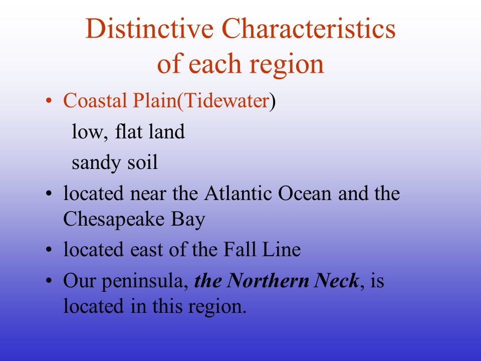 Distinctive Characteristics of each region