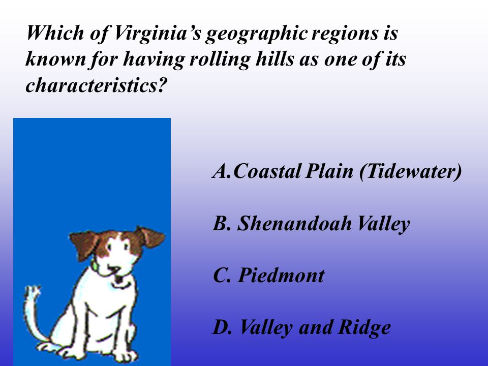 Which of Virginia's geographic regions is known for having rolling hills as one of its characteristics