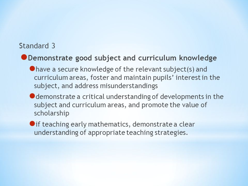 Demonstrate good subject and curriculum knowledge