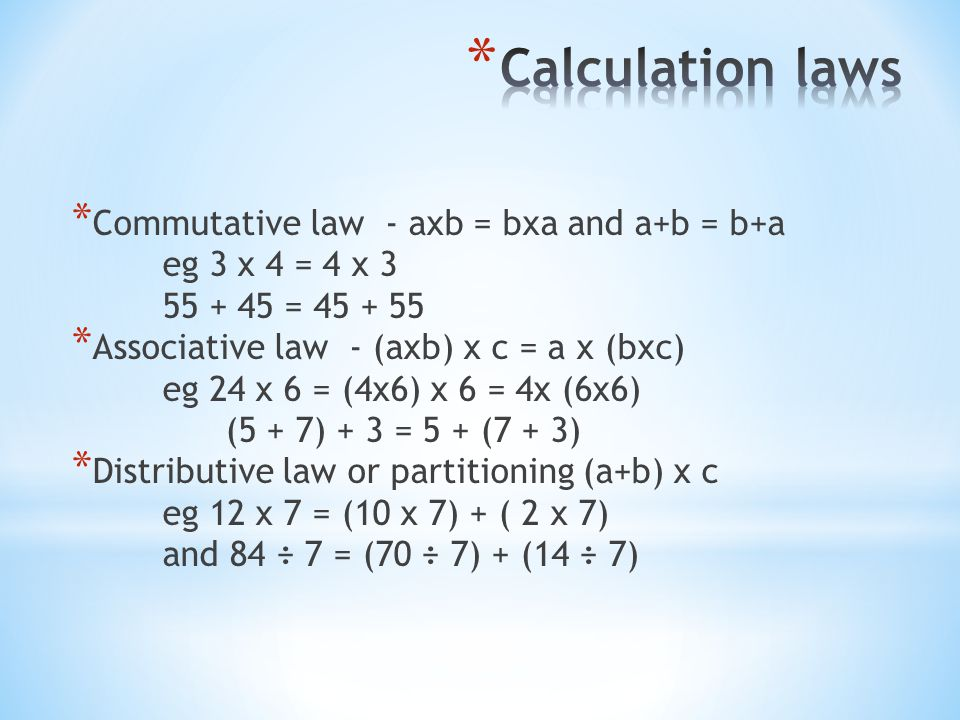 Calculation laws Commutative law - axb = bxa and a+b = b+a