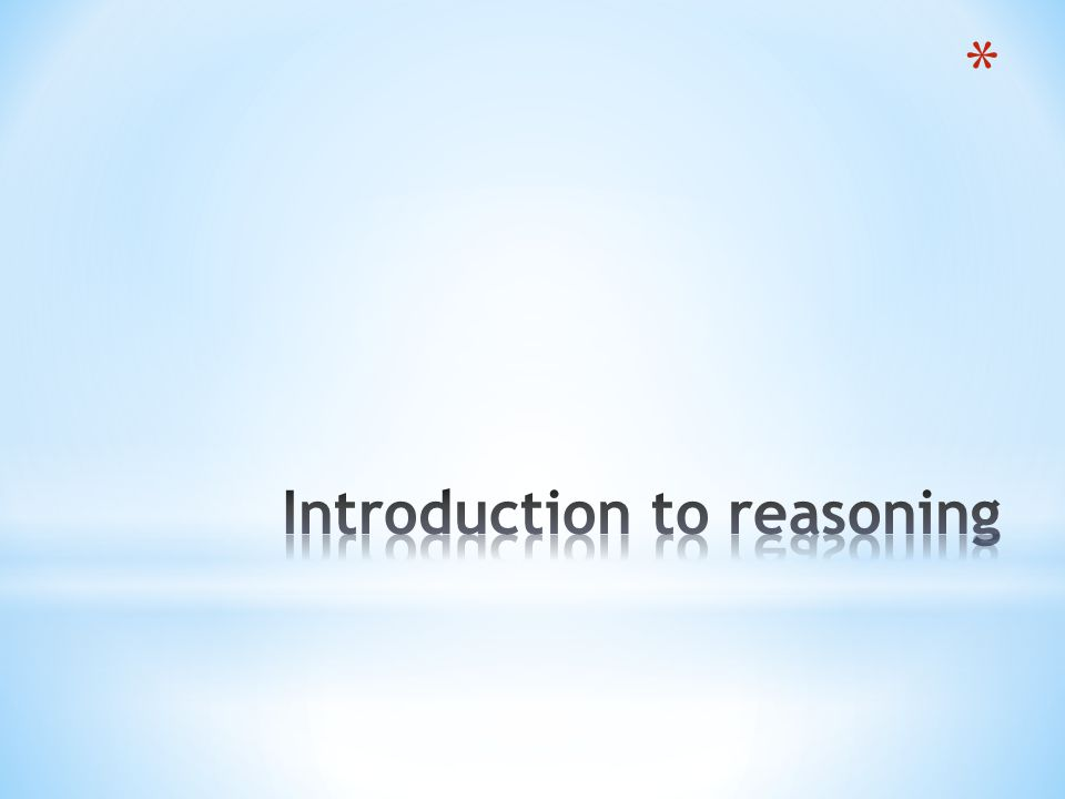 Introduction to reasoning