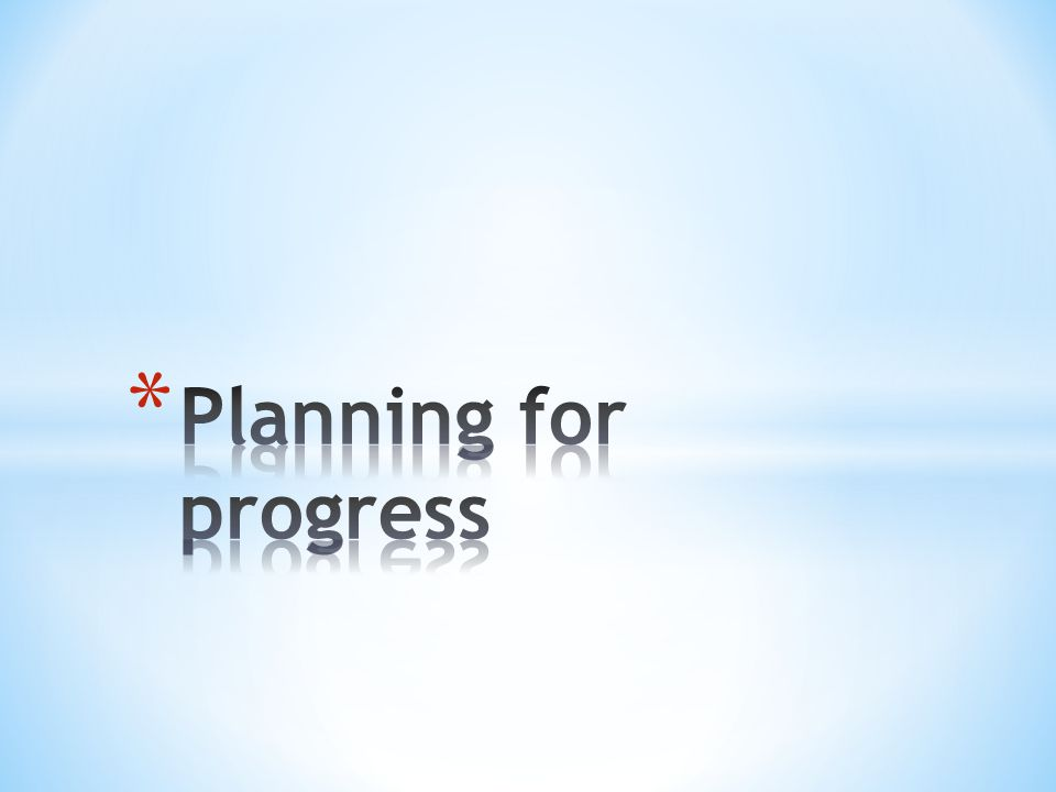 Planning for progress