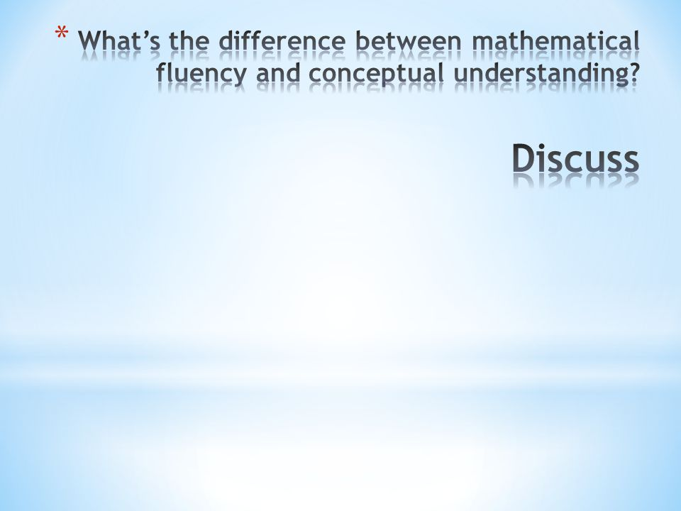 What's the difference between mathematical fluency and conceptual understanding Discuss