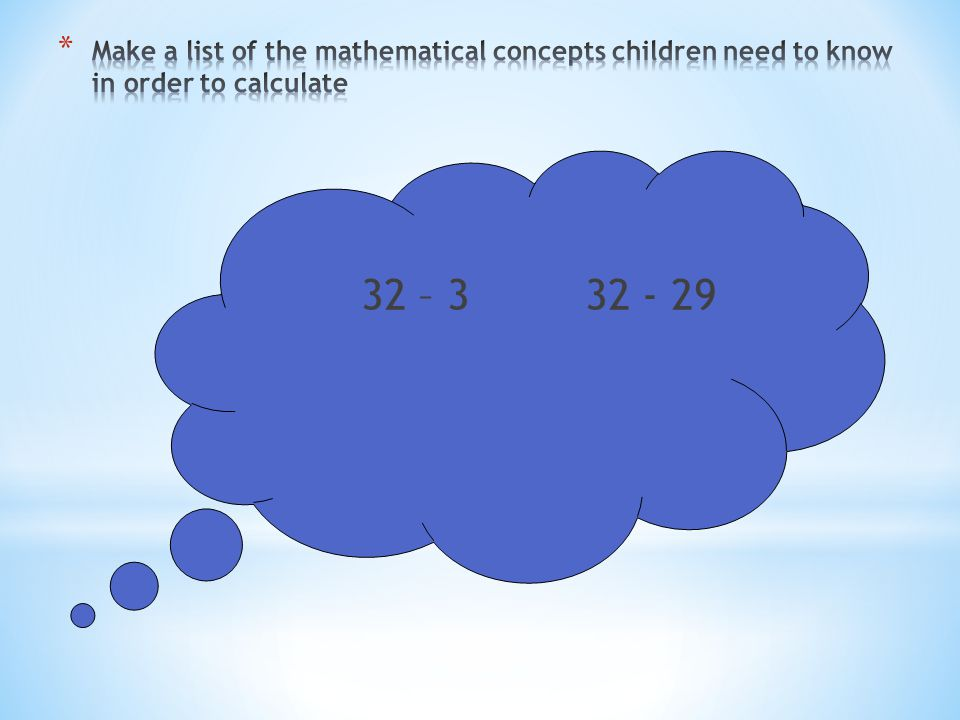 Make a list of the mathematical concepts children need to know in order to calculate