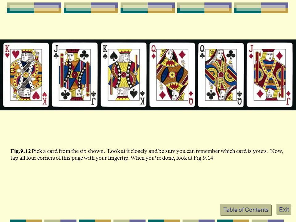 Fig. 9. 12 Pick a card from the six shown