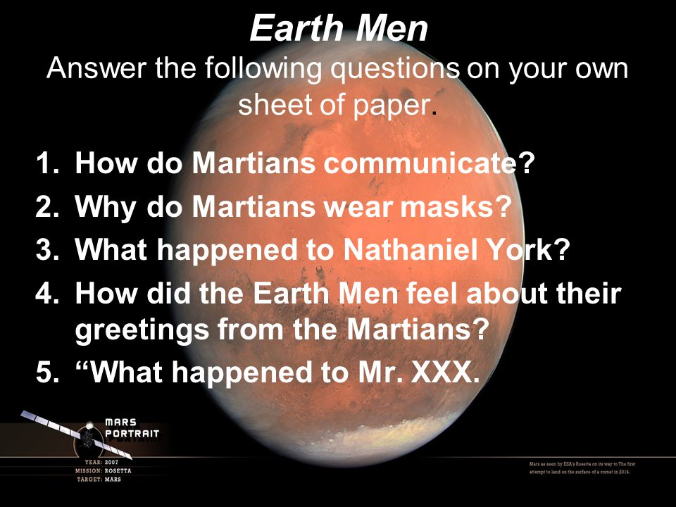 Earth Men Answer the following questions on your own sheet of paper.