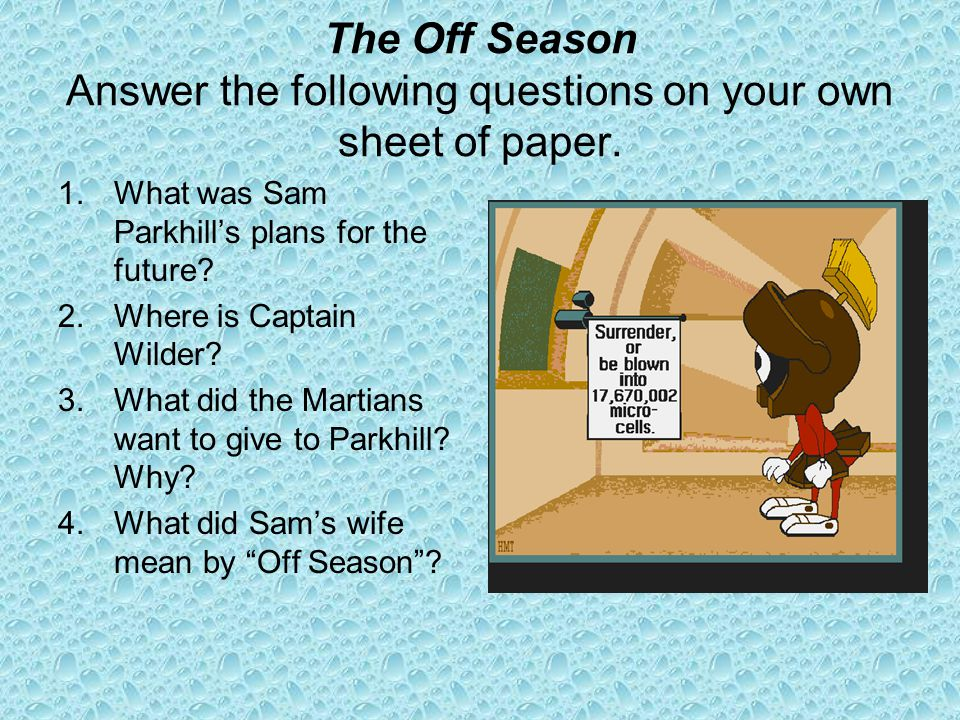 The Off Season Answer the following questions on your own sheet of paper.