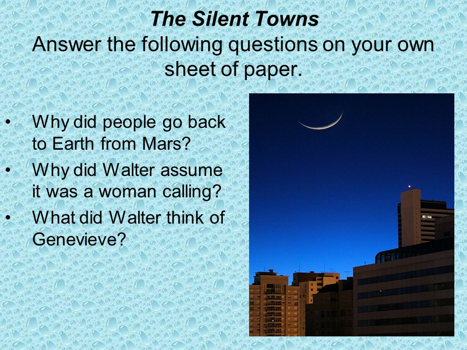 The Silent Towns Answer the following questions on your own sheet of paper.