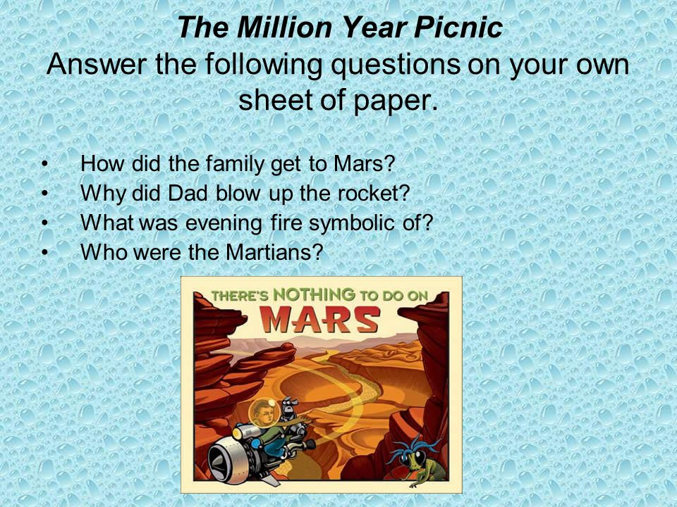 The Million Year Picnic Answer the following questions on your own sheet of paper.