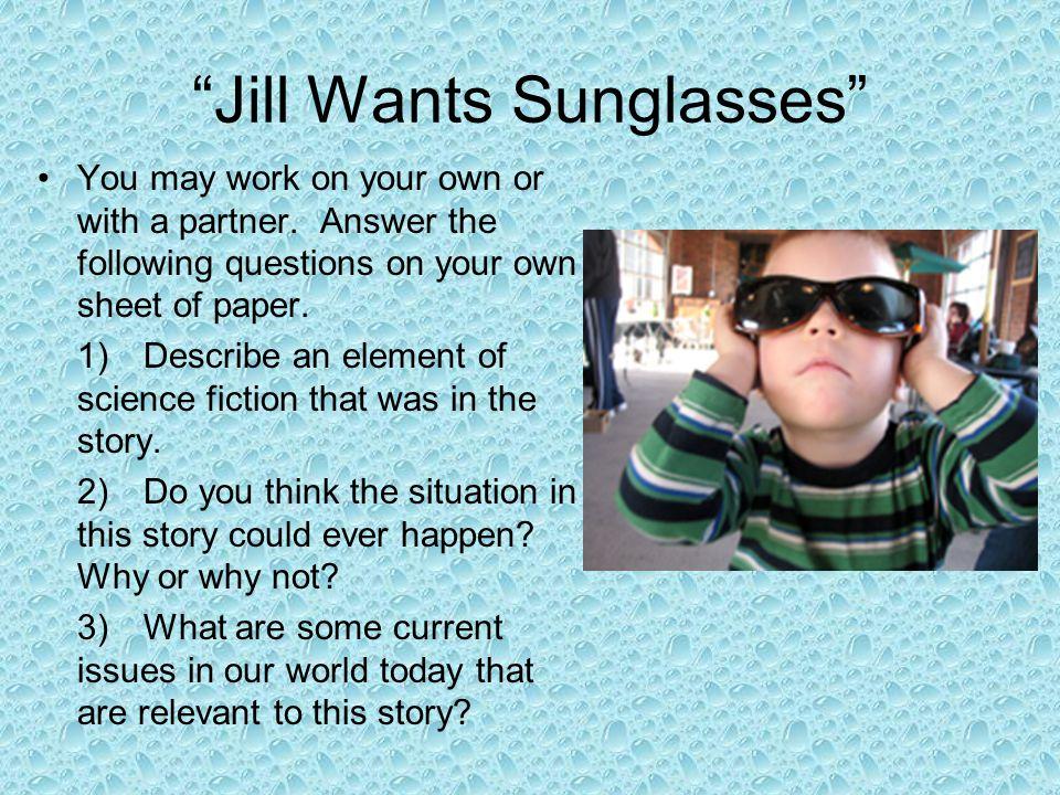 Jill Wants Sunglasses
