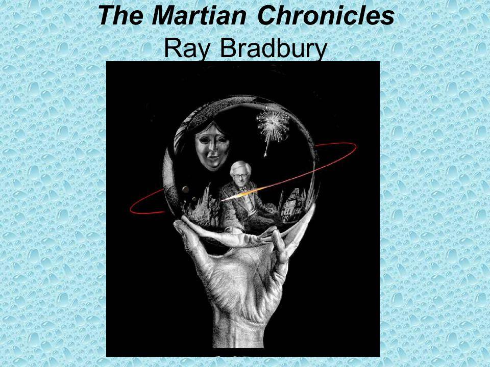 The Martian Chronicles Ray Bradbury