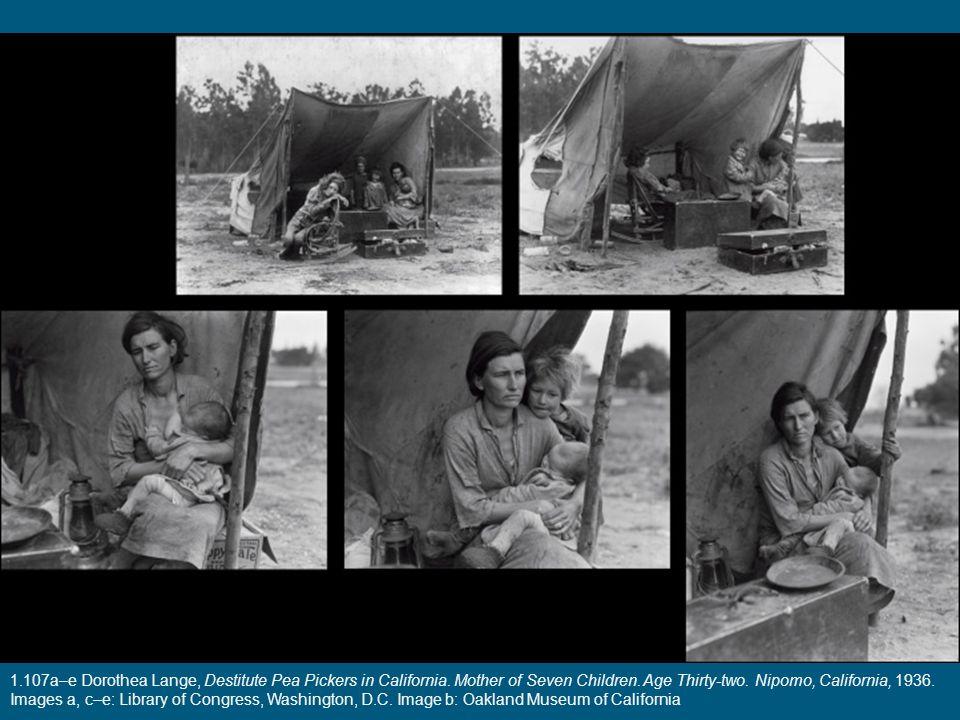 1. 107a–e Dorothea Lange, Destitute Pea Pickers in California