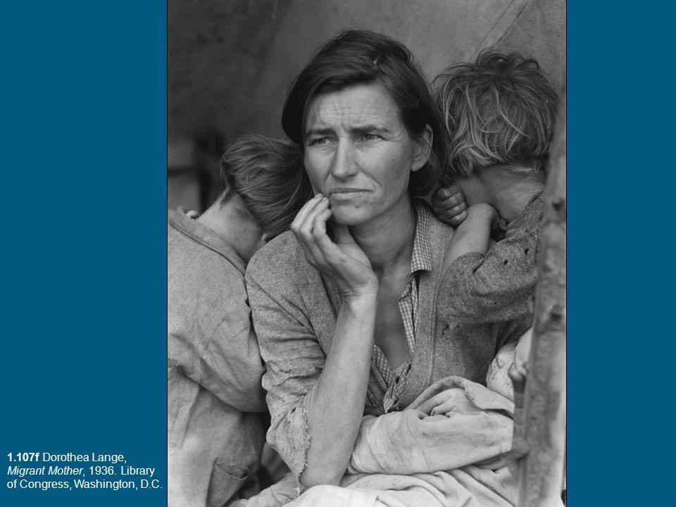 1. 107f Dorothea Lange, Migrant Mother, 1936