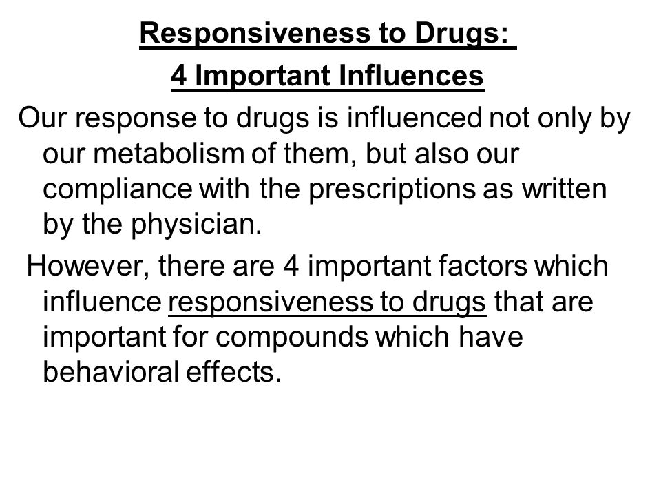 Responsiveness to Drugs: