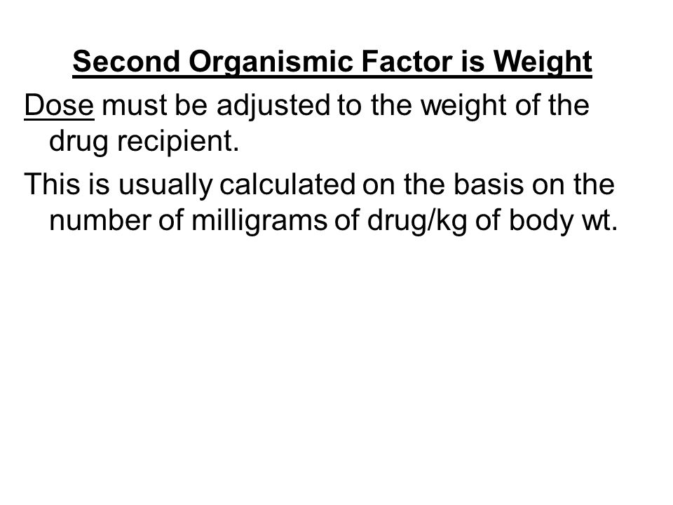 Second Organismic Factor is Weight