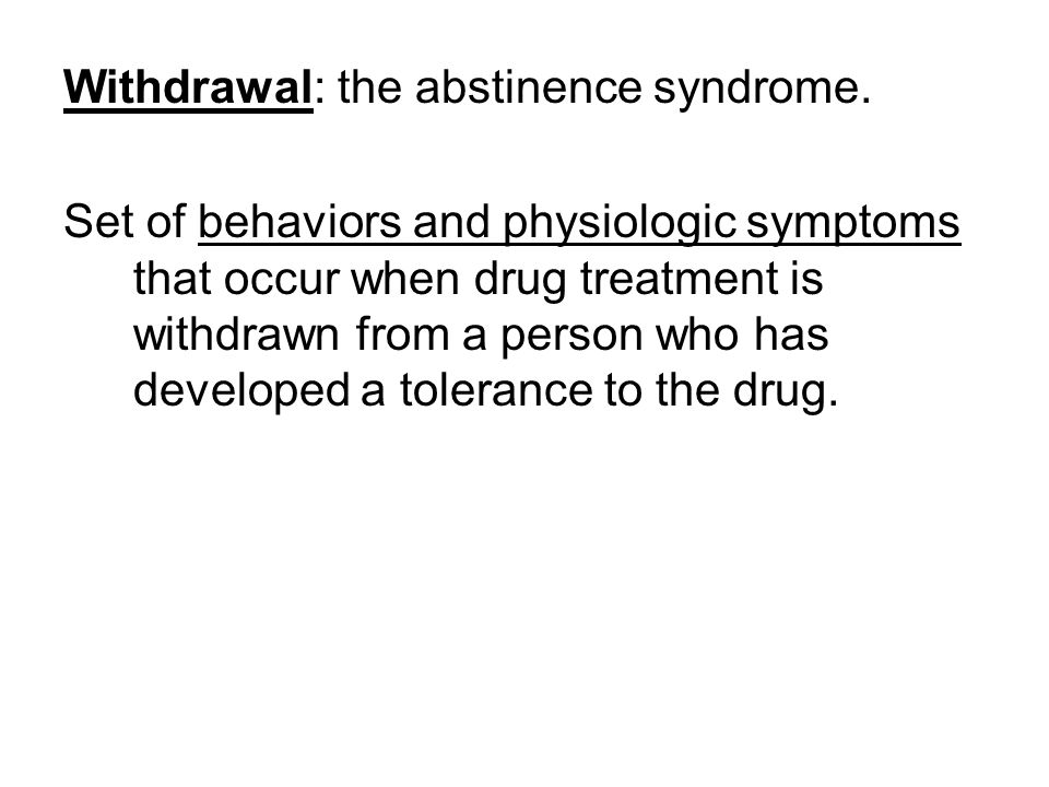 Withdrawal: the abstinence syndrome.