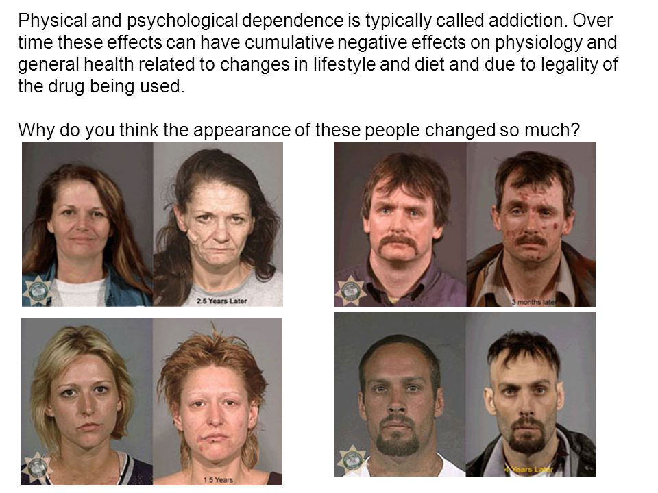 Physical and psychological dependence is typically called addiction