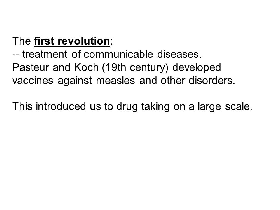 The first revolution: -- treatment of communicable diseases.