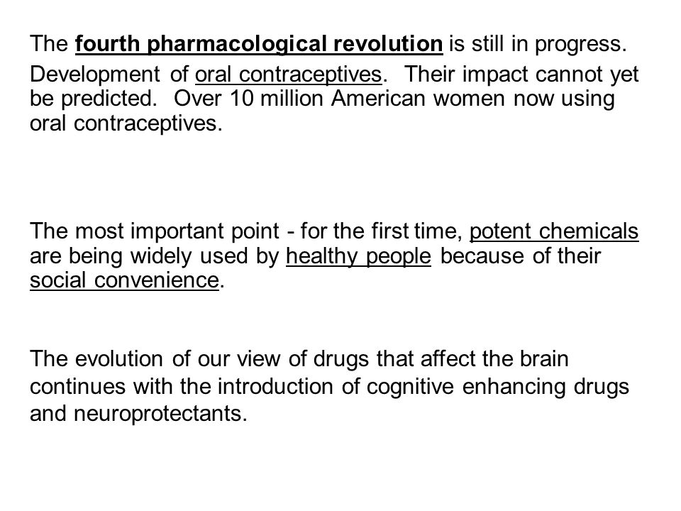 The fourth pharmacological revolution is still in progress.